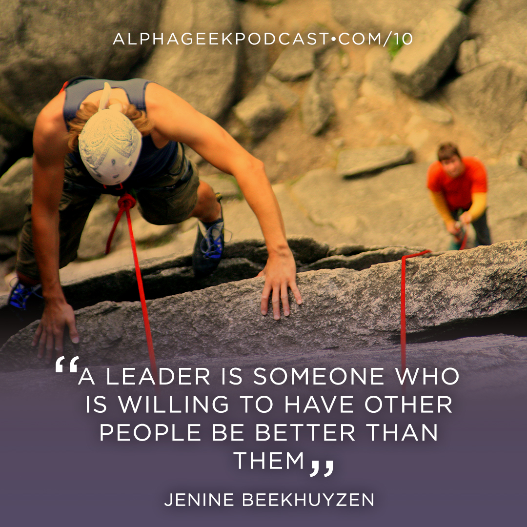 """A leader is someone who is willing to have other people be better than them""—Jenine Beekhuyzen"