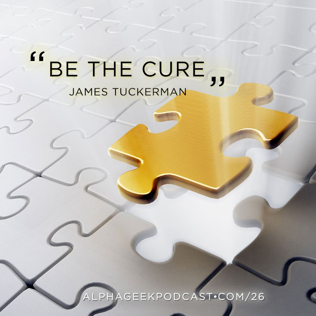 """Be the Cure""—James Tuckerman"