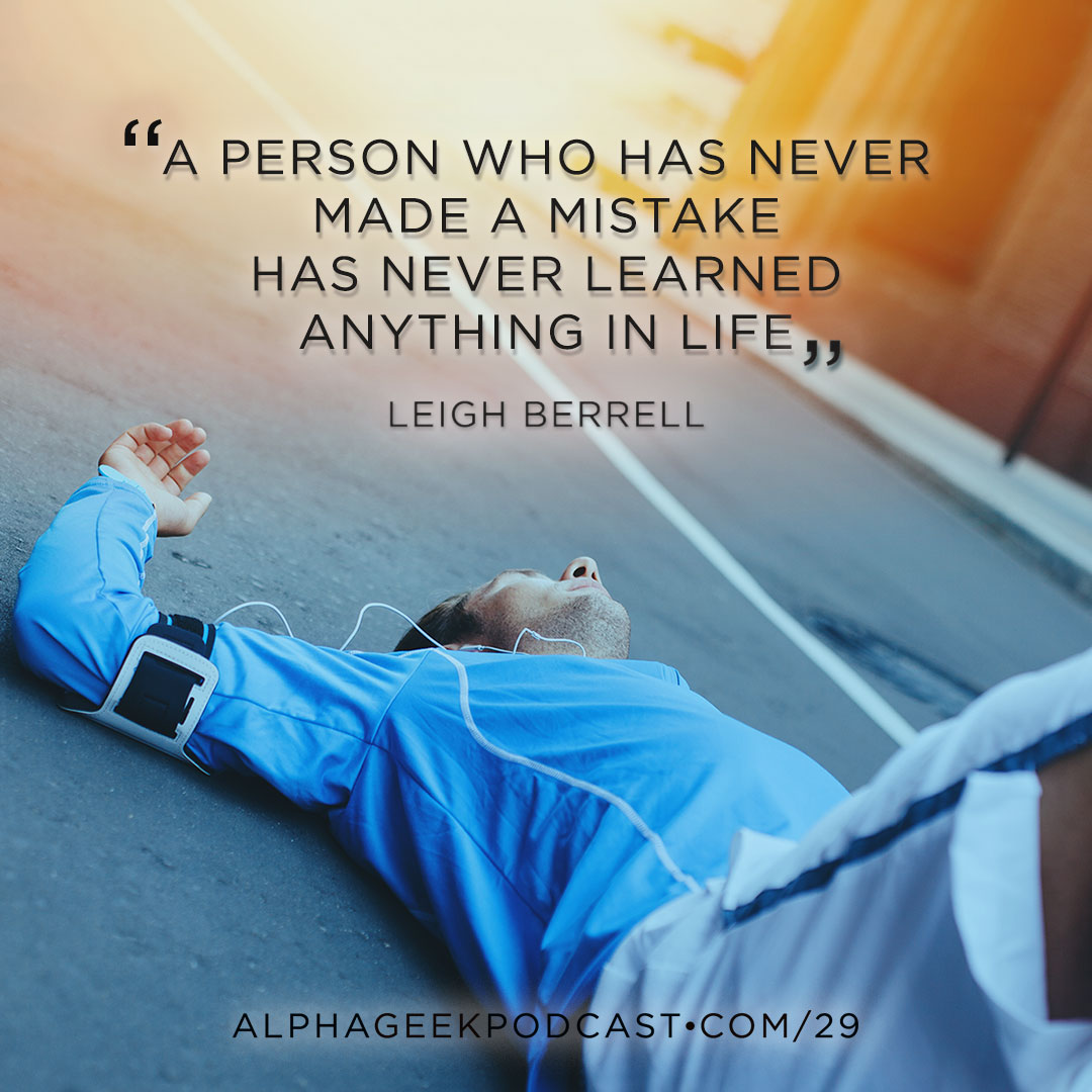 """A person who has never made a mistake has never learned anything in life"".—Leigh Berrell"