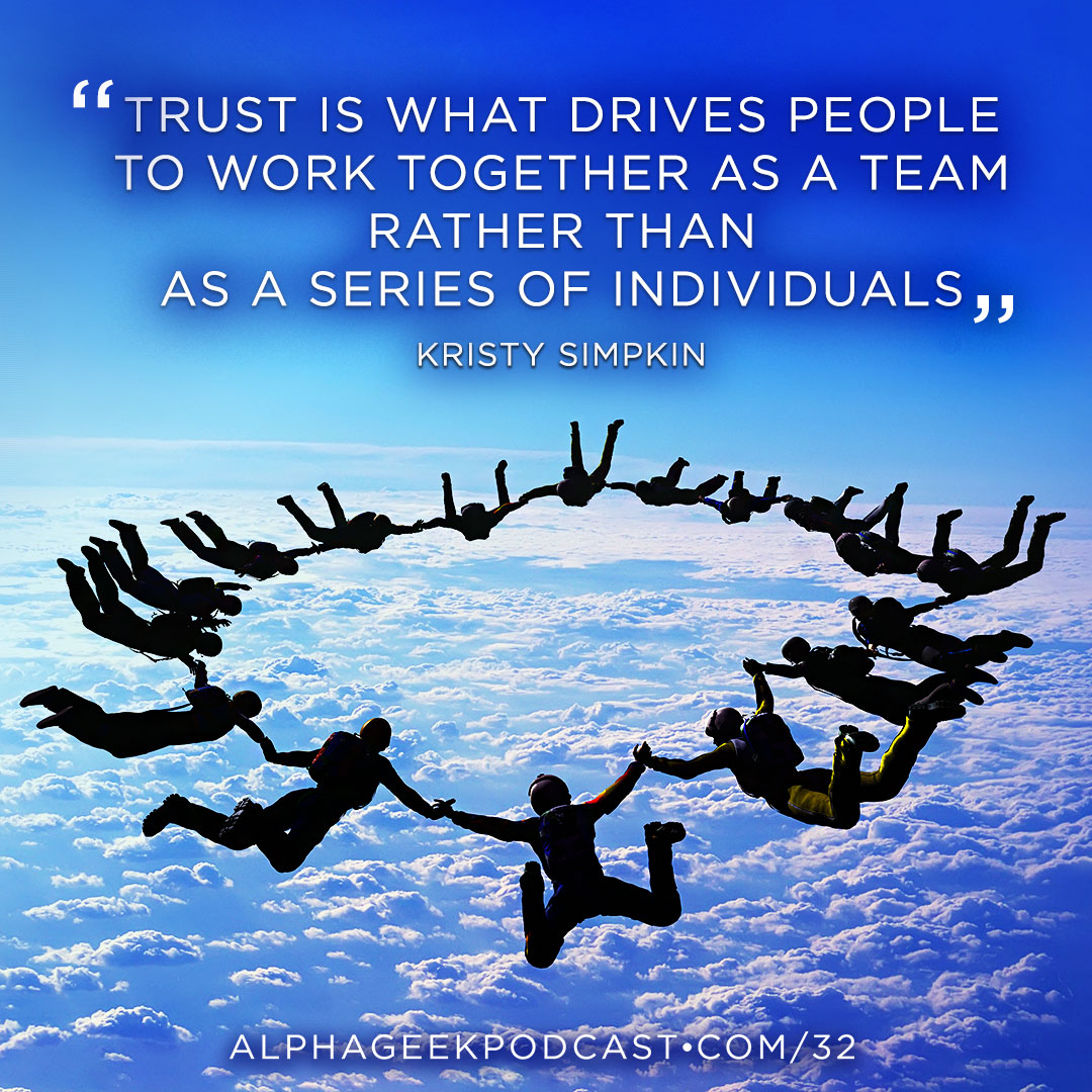 """Trust is what drives people to work together as a team rather than as a series of individuals""—Kristy Simpkin"