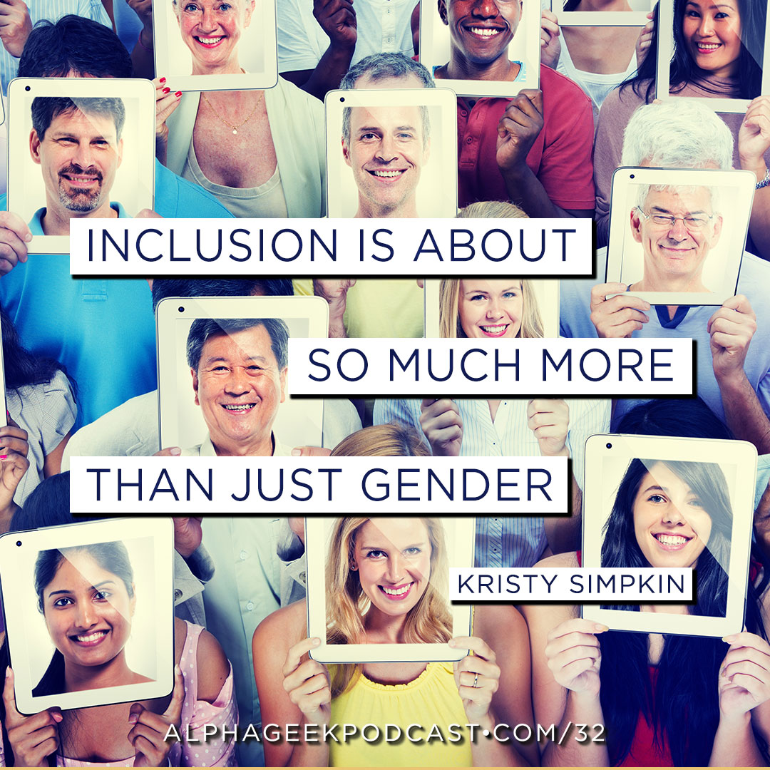 """Inclusion is about so much more than just gender"".—Kristy Simpkin"