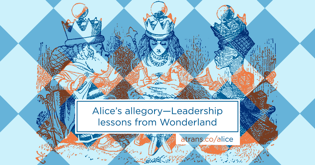 Alice's allegory—Leadership lessons from Wonderland
